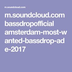 m.soundcloud.com bassdropofficial amsterdam-most-wanted-bassdrop-ade-2017