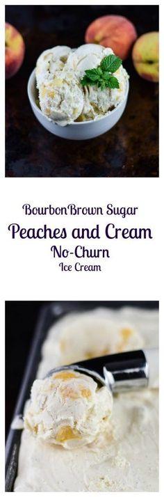 Bourbon Brown Sugar Peaches and Cream No-Churn Ice Cream is a sweet ...