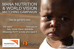 @MANA Nutrition & World Vision Matching Campaign - Your gifts will be matched dollar for dollar! Give a little today and help A LOT!