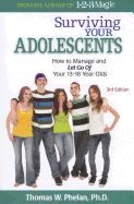Surviving Your Adolescents: How to Manage and Let Go of Your Year Olds by Thomas Phelan Parenting Teenagers, Parenting Books, Premarital Counseling, When Life Gets Hard, Relationship Books, Step Kids, Step Children, Thing 1, Love My Kids