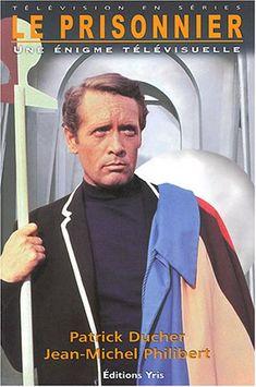 The Prisoner: A Television Enigma by Patrick Ducher (French) Tv Vintage, Vintage Movies, Vintage Candy, Series Movies, Tv Series, Service Secret, 60s Tv, Ensemble Cast, Old Shows