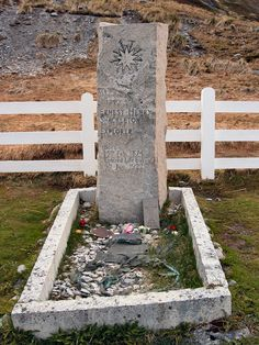 Ernest Shackleton's grave on South Georgia Island. He was buried here because his wife felt that he would rather be buried there than in Britain, where he was restless.