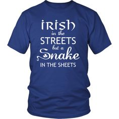 """[product_style]-Saint Patrick's Day - """" Irish in the Streets, Snake in Sheets """" - custom made funny t-shirts.-Teelime"""