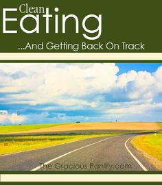 How To Get Back On Track (with healthy eating and exercise) #cleaneating #eatclean