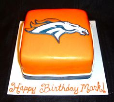 Now I am a dolphins can but my sister is a broncos fan and I told her she needs that cake