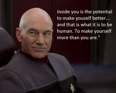 Captain Picard knew what he was talking about.