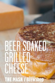 Beer Soaked Grilled Cheese - it's like a lunch time version of french toast. With beer. I can not wait to try this!