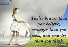 You're braver than you #believe, and stronger than you seem, and smarter than you think. #motivation