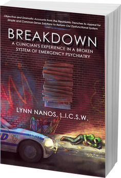 Serious Mental Illness system Reform Book Breakdown: A Clinician's Experience in a Broken System of Emergency Psychiatry Assisted Outpatient Treatment Mental Health Advocacy, Mental Health Resources, Brain Diseases, Emergency Department, Return To Work, Psychiatry, Coping Skills, Social Science