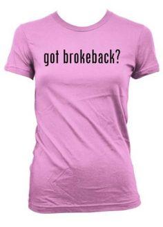got brokeback? L.A.T Misses Cut Women's T-Shirt --- http://www.pinterest.com.mnn.co/1o