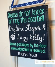 Please do not knock or ring the doorbell. Daytime Sleeper & Lazy Kitty! Leave packages by the door unless signature is required. Thank you!