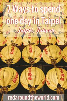 7 Ways to spend one day in Taipei