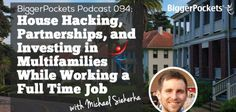 BP Podcast 094: House Hacking, Partnerships, and Investing in Multifamilies While Working a Full Time Job with Michael Siekerka