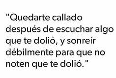 "Ya lo e exo ""miro me duele me callo y sonrío"" True Quotes, Best Quotes, Sad Texts, Love Phrases, Motivational Phrases, Sad Day, Sad Love, Spanish Quotes, In My Feelings"