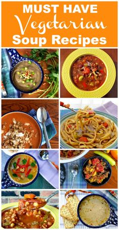 Eight Must Have Vegetarian Soup Recipes.