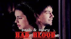 Bad Blood { Bash & Mary }