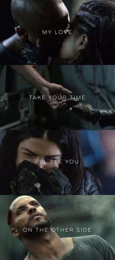 My love take your time I'll see you on the other side | Linctavia | Lincoln & Octavia | Lincoln kom Trikru | Octavia Blake | The 100