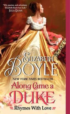 Dear me! No wonder she is perched rather anxiously on that cushion.  She probably needs to use the facilities, but can't actually walk in that long, cumbersome dress!  Along Came a Duke by Elizabeth Boyle hits shelves in May 2012