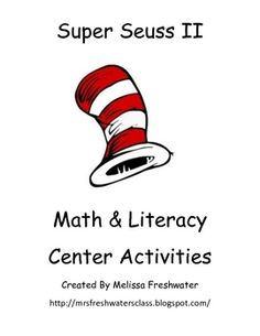 Dr. Seuss Themed: Literacy and Math Centers Math: Ten Frame Match-up Students will count the Dr. Seuss hats in the ten frames. Clip the correct...