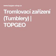 Tromlovací zařízení (Tumblery) | TOPGEO