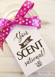 """You are scent-sational"" free printable gift tag for teacher appreciation. Simply print and attach to a scented candle. An easy gift idea! #gift #idea #teacher skiptomylou.org"