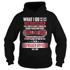 OUTREACH OFFICER_ T-Shirts, Hoodies (38.99$ ==► Order Here!)