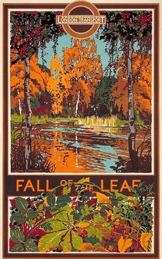 1933 Fall of the Leaf - Walter E Spradberry. A promotion poster for the greener parts of London. Just travel by London Transport. Posters Uk, Railway Posters, Seasons Posters, London Underground, Underground Tube, London Transport Museum, London Poster, Vintage Travel Posters, Vintage Flowers