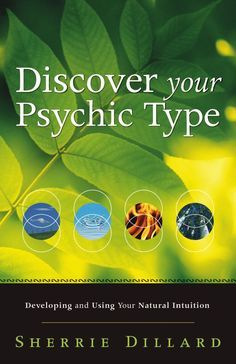 Discover your Psychic Type  Intuition and spiritual growth are inherently linked, according to professional psychic and therapist Sherrie Dillard.