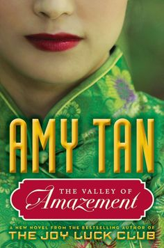 """Read """"The Valley of Amazement"""" by Amy Tan available from Rakuten Kobo. Amy Tan's The Valley of Amazement is a sweeping, evocative epic of two women's intertwined fates and their search for id. The Joy Luck Club, New Books, Good Books, Books To Read, Fall Books, A Lovely Journey, Amy Tan, Thing 1, Historical Fiction"""