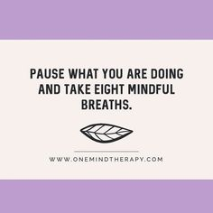 #Repost @onemindtherapy  Pause what are you doing and take eight mindful breaths!  #theraputic #recoverywin  #recoveryquotes #therapytime #addictiontreatment #addictionrecovery #refugerecovery #12steps