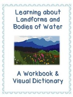 """Appropriate for any age -- from 5 to 25! This 50-page visual dictionary/workbook assignment gives students an opportunity to learn up to 50 landforms and bodies of water in a fun, completely visual way. Give your students the 21st geography skills they will need in an increasingly """"globalized"""" world.  Students must define each geography term, list examples, and then provide a photograph for each."""