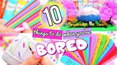 10 FUN THINGS TO DO WHEN YOU'RE BORED!