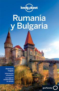 Rumanía y Bulgaria / edición escrita y documentada por Mark Baker...[et al.]