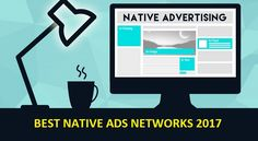 Best Native ads networks for publishers 2017, 10 best native ads platforms, best native ads 2017 examples, best native ads for publisher network 2017