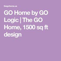 GO Home by GO Logic | The GO Home, 1500 sq ft design