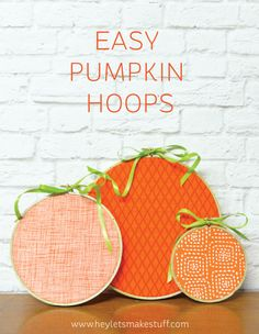 Pumpkin Hoops Decorate in a flash — these easy pumpkin embroidery hoops from Let's Eat Grandpa {Cori George} take less than 15 minutes to make!