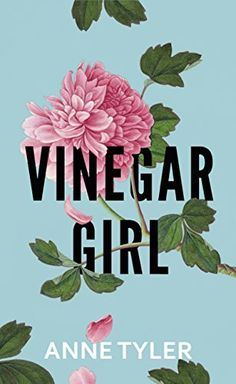 Vinegar Girl: The Taming of the Shrew Retold (Hogarth Shakespeare) by Anne Tyler - Must read this one! Love Ann Tyler and love Taming of the Shrew.  Combine the two and what could be better?