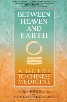 Between Heaven and Earth: A Guide to Chinese Medicine Har...