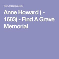 Anne Howard ( - 1683) - Find A Grave Memorial