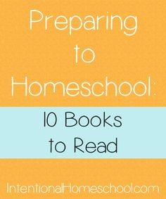Preparing to Homeschool: 10 books to read | Intentional Homeschool