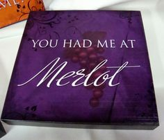 Merlot....I'll always think of Mitch and Claire in the treehouse on Modern Family when I hear Merlot!! :))
