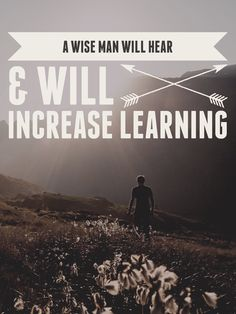 "Words of Wisdom #8: ""A Wise Man Will Hear"""