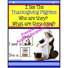 THANKSGIVING PILGRIMS - Build a Sentence with Pictures Interactive Activity Book for Kindergarten, First Grade and Special Education.  The real life pictures will keep your kids focused and on task! EASY-to-assemble and use in your classroom TODAY! Just print, laminate and enjoy! - Visit http://www.AutismEducators.com for more unique activities!