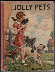 """Jolly Pets"" by Elizabeth Gould, illustrated by B. Butler and published by Blackie, c. 1943 - Front cover"