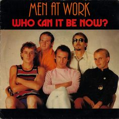 October 30, 1982 - Australian band Men At Work went to No.1 on the US singles chart with 'Who Can It Be Now', the group's first US No.1. •