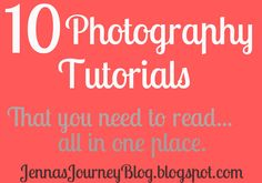 10 Photography Tutorials You Need to Read!