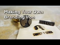 Making Your Own Branding Irons | Make: