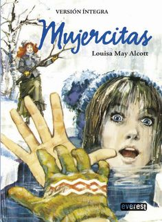 Mujercitas   Autora:  Louisa May Alcott            Género:  Narrativa   Editorial:  Everest                        ISBN:  978-84-441-1109...