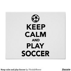 Keep calm and play Soccer Poster
