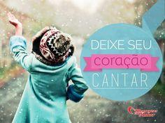 Deixe seu coração cantar. #coracao #musica #cantar